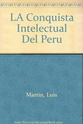 La conquista intelectual del peruel colegio jesuita de san Pablo - Luis Martin - Casiopea