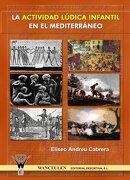 La actividad lúdica en el mediterráneo - Eliseo Andreu Cabrera - Wanceulen