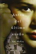 Antes Del Último Sueño (Emecé) - Ami McKay - Planeta