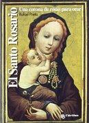 El Santo Rosario. Una corona de rosas para orar (Relatos para el Espiritu) - Rafael Prieto - Cáritas Española Editores