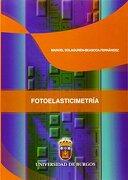 Fotoelasticimetría (Manuales y Prácticas) - Manuel Solaguren-Beascoa Fernández - Universidad de Burgos
