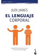 El Lenguaje Corporal: La Guia Practica Esencial Para Asumir el Control de Nuestra Imagen - Judi James - Booket