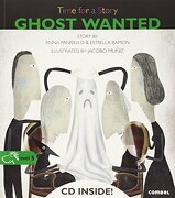 Ghost Wanted (Time for a Story) - Panisello, Anna,Ramón, Estrella,Múñiz, Jacobo - Combel Editorial