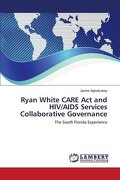 Ryan White CARE Act and HIV/AIDS Services Collaborative Governance