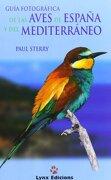 Guía Fotográfica de las Aves de España y Mediterráneo - Paul Sterry - Lynx Edicions