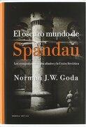 El Oscuro Mundo de Spandau - Norman J. W. Goda - Editorial Crítica