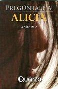 Preguntale a Alicia - Anonimo - Quarzo