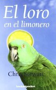 El loro en el limonero (Narrativa (books 4 Pocket)) - Chris Stewart - Books4pocket