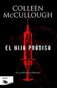 El Hijo Pródigo (Capitán Carmine Delmonico) (b de Bolsillo) - Colleen Mccullough - B De Bolsillo (Ediciones B)
