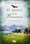 El Amante De La Patagonia (B DE BOLSILLO LUJO) - Isabelle Autissier - Zeta Bolsillo