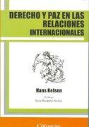 Derecho Y Paz En Las Relaciones Internacionales - Hans Kelsen - Ediciones Coyoacan