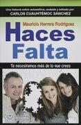 Haces Falta (Nueva Edicion) - Mauricio Herrera Rodriguez - Editorial Diamante