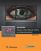 Aprender Adobe After Effects Cs5. 5 con 100 Ejercicios Practicos - Alfaomega - Marcombo - Alfaomega Grupo Editor