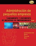 Administracion de Pequenas Empresas: Lanzamiento y Crecimiento de Iniciativas de Emprendimiento - Justin G. Longenecker ,J. William Petty ,Leslie E. Palich ,Frank Hoy - Cengage Learning
