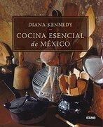 Cocina Esencial de México - Diana Kennedy - Editorial Oceano De Mexico