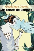 Reinas de Polanco, las - Guadalupe Loaeza - Oceano Express