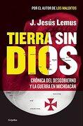 Tierra sin Dios - J. Jesus Lemus - Grijalbo