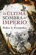 La Última Sombra del Imperio - Pedro J. Fernandez - Grijalbo