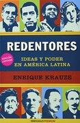 Redentores: Ideas y Poder en Latinoamerica - Enrique Krauze - Debolsillo