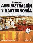 Manual de Administracion y Gastronomia - Esteban Sanchez Anaya - Trillas