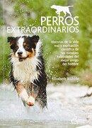 Perros Extraordinarios - Penguin Random House Grupo Editorial Sa De Cv - Penguin Random House Grupo Editorial Sa De Cv