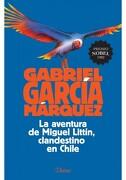 La Aventura de Miguel Littin: Clandestino en Chile - Gabriel Garcia Marquez - Diana
