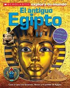 Scholastic Explora tu Mundo: El Antiguo Egipto (Ancient Egypt): (Spanish Language Edition of Scholastic Discover More: Ancient Egypt) (Scholastic Explora tu Mundo - Penelope Arlon - Scholastic