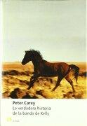 La Verdadera Historia de la Banda de Kelly - Peter Carey - El Aleph Editores