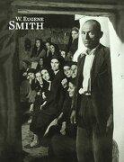 W. Eugene Smith (LIBROS DE AUTOR) - W.Eugene Smith - La Fábrica Editorial