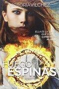 Fuego y Espinas - Victoria Vílchez - Ediciones Kiwi S.L.
