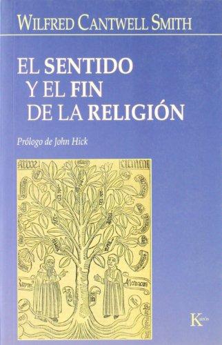 El sentido y el fin de la religión; wilfred cantwell smith