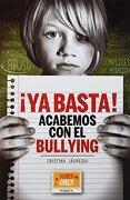 Ya Basta Acabemos Con El Bullying - PORRUA-NOUMEN OMEN - Porrúa (México)