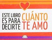 Este Libro es Para Decirte Cuanto te amo - Vergara & Riba - Vergara & Riba