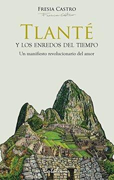 portada Tlanté y los enredos del tiempo. Un manifiesto revolucionario del amor (Spanish Edition)
