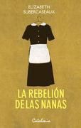 La Rebelion de las Nanas - ELIZABETH SUBERCASEAUX - Catalonia
