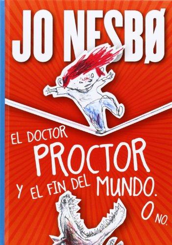 El doctor proctor y el fin del mundo. o no; jo nesbo