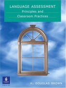 language assessment,principles and classroom practices - h. douglas brown - addison-wesley