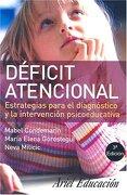 Deficit Atencional: Estrategias Para el Diagnostico y la Intervencion Psicoeducativa - Mabel Condemarin; Maria Elena Gorostegui; Neva Milicic - Ariel