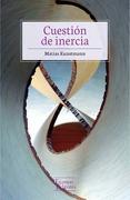 Cuestion de Inercia - Matias Kunstmann - Tajamar Editores
