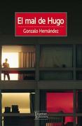 El mal de Hugo - Gonzalo Hernandez - Tajamar Editores