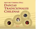 Danzas Tradicionales Chilenas - Arturo Urbina Diaz - Tajamar Editores