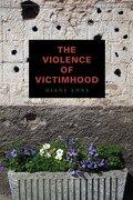 The Violence of Victimhood (libro en Inglés) - Diane Enns - Pennsylvania State University Press