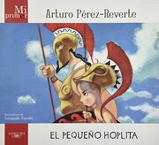Pequeño Hoplita (Col. Mi Primer) by Perez Reverte - Arturo Perez-Reverte - Alfaguara