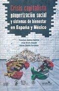 CRISIS CAPITALISTA. PAUPERIZACION SOCIAL Y SISTEMAS DE BIENESTAR EN ESPAÑA Y MEXICO - MIGUEL ANGEL PORRUA - MIGUEL ANGEL PORRUA, S.A DE C.V.