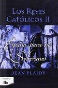 España Para Sus Soberanos: Los Reyes Católicos Ii (b De Bolsillo) - Jean Plaidy - Ediciones B S.a, 2014