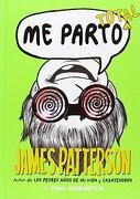Me Parto Total - James Patterson,Chris Grabenstein - La Galera