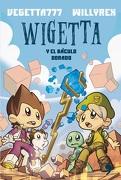 Wigetta y el baculo dorado - Vegetta777,Willyrex - Planeta Publishing