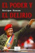 El Poder Y El Delirio - Enrique Krauze - Tusquets