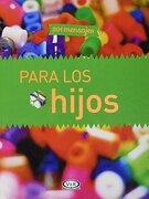 201 Mensajes Para Los Hijos - VERGARA Y RIBA - Vergara y Riba editoras