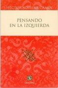 Pensando en la Izquierda - Aguilar Camín Héctor - Fondo de Cultura Económica